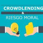 El Riesgo Moral como Limitador del Crecimiento del Crowdlending
