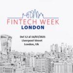 FINTECH WEEK LONDON 2021, del 12 al 16 de julio en Londres, UK
